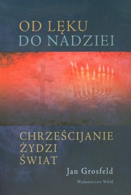 Od lęku do nadziei - Jan Grosfeld