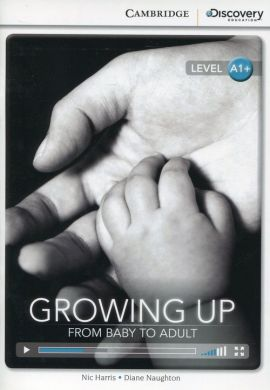 Growing Up: From Baby to Adult High Beginning Book with Online Access - Naughton Diane, Harris Nic