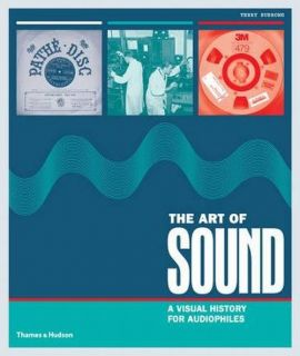 The Art of Sound A Visual History for Audiophiles - Terry Burrows