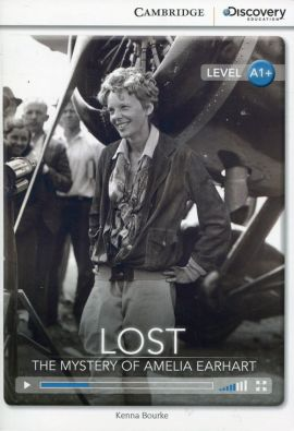 Lost The Mystery of Amelia Earhart High Beginning Book with Online Access - Kenna Bourke