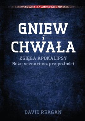 Gniew i Chwała - David Reagan
