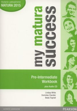My matura Success Pre Intermediate Workbook + CD - Dominika Chandler, Beata Trapnell, Lindsay White
