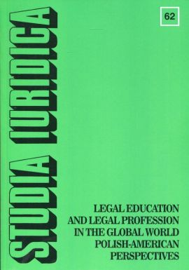 Studia Iuridica nr 62 Legal Education and Legal Profession in the Global World - Polish-American Perspectives