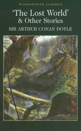 The Lost World and Other Stories - Doyle Arthur Conan