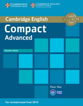 Compact Advanced Teacher's Book - Peter May