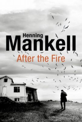 After the Fire - Henning Mankell