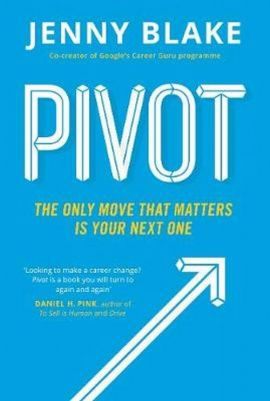 Pivot The Only Move That Matters Is Your Next One - Jenny Blake