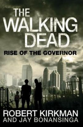 Rise of the Governor - Jay Bonansinga, Robert Kirkman
