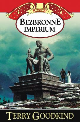 Bezbronne imperium - Terry Goodkind