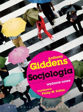 Socjologia - Anthony Giddens, Sutton Philip W.