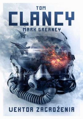 Wektor zagrożenia - Mark Greaney, Tom Clancy
