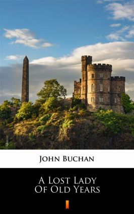 A Lost Lady of Old Years - John Buchan