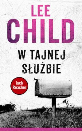 Jack Reacher. W tajnej służbie - Lee Child