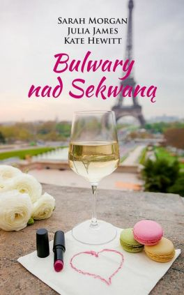 Bulwary nad Sekwaną - Julia James, Kate Hewitt, Sarah Morgan