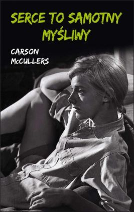 Serce to samotny myśliwy - Carson McCullers