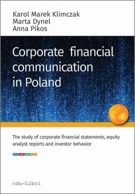 Corporate financial communication in Poland - Anna Pikos, Karol M. Klimczak, Marta Dynel