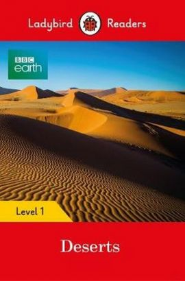 BBC Earth: Deserts Ladybird Readers Level 1