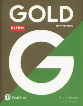 Gold B2 First Coursebook - Jan Bell, Amanda Thomas