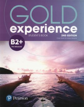 Gold Experience 2nd edition B2+ Student's Book - Clare Walsh, Lindsay Warwick