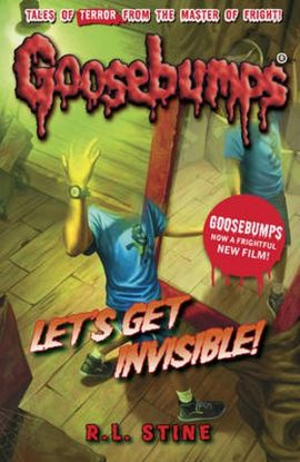 Goosebumps: Let's Get Invisible! - Stine R. L.