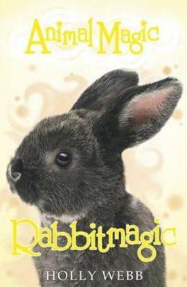 Animal Magic: Rabbitmagic - Holly Webb
