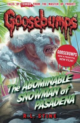 Goosebumps: The Abominable Snowman of Pasadena - Stine R. L.