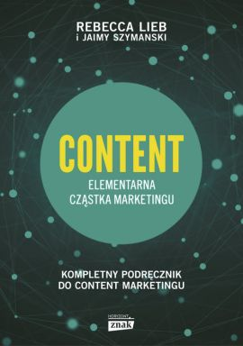 CONTENT Elementarna cząstka marketingu - Rebecca Lieb, Jaimy Szymanski