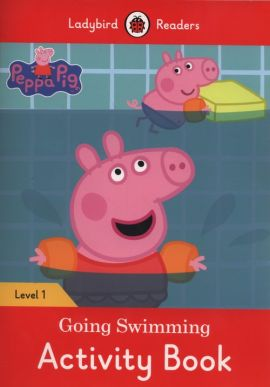 Peppa Pig Going Swimming Activity Book Ladybird Readers Level 1 - Catrin Morris