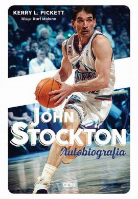 John Stockton. Autobiografia - John Stockton, Kerry Pickett