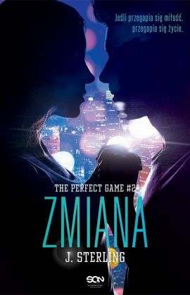 The Perfect Game. Tom 2. Zmiana - J Sterling