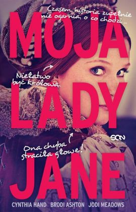 Moja Lady Jane - Brodi Ashton, Cynthia Hand, Jodi Meadows