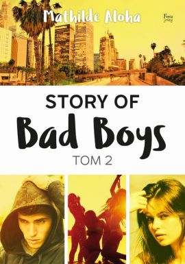 Story of Bad Boys 2 - Mathilde Aloha