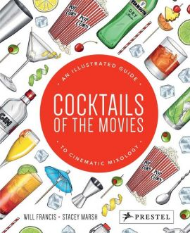 Cocktails of the Movies - Will Francis, Stacey Marsh