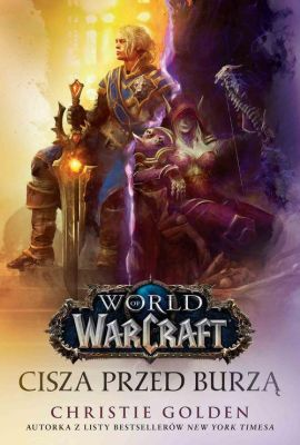 World of Warcraft: Cisza przed burzą - Christie Golden