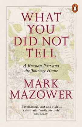 What You Did Not Tell - Mark Mazower