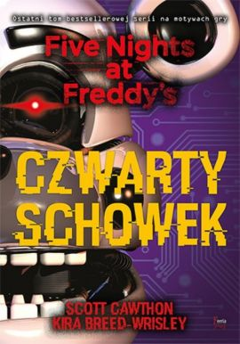 Czwarty schowek Five Nights at Freddy's T.3 - Kira Breed-Wrisley, Scott Cawthon