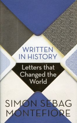 Written in History Letters that Changed the World - Montefiore Simon Sebag