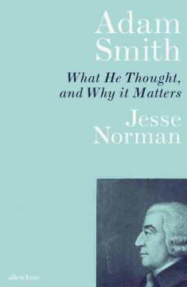 Adam Smith - Jesse Norman