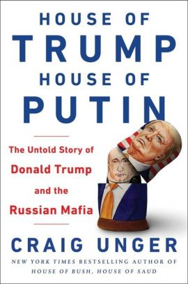 House of Trump House of Putin - Craig Unger