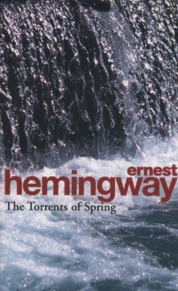 Torrents of Spring - Ernest Hemingway