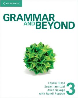 Grammar and Beyond Level 3 Student's Book and Writing Skills Interactive Pack - Kathryn O'Dell, Randi Reppen, Eve Einselen, Elizabeth Iannotti, Hilary Hodge, Lara Ravitch, Susan Hills, Laurie Blass, Susan Iannuzzi, Alice Savage