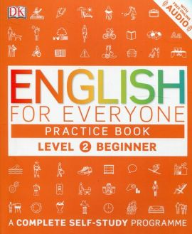 English for Everyone Practice Book Level 2 Beginner - Susan Barduhn, Thomas Booth, Tim Bowen