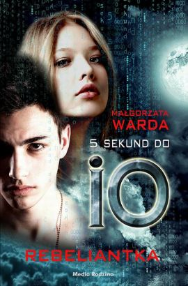 5 sekund do IO. Rebeliantka - Małgorzata Warda