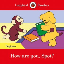 How are you, Spot?