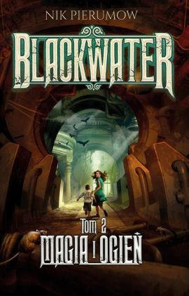 Magia i ogień. Tom II. Blackwater - Nik Pierumow