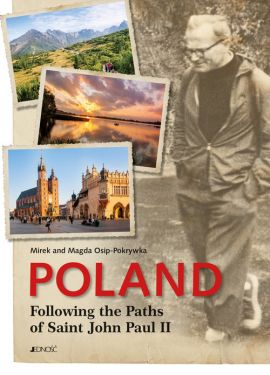 Poland Following the Paths of Saint John Paul II - Osip-Pokrywka Mirek Osip-Pokrywka Magda