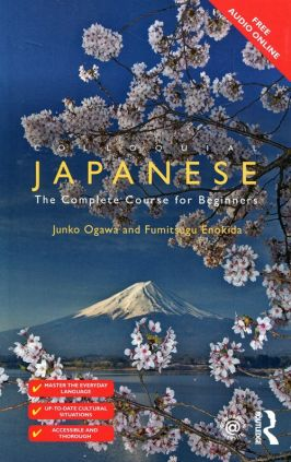 Colloquial Japanese The Complete Course for Beginners - Fumitsugu Enokida, Junko Ogawa