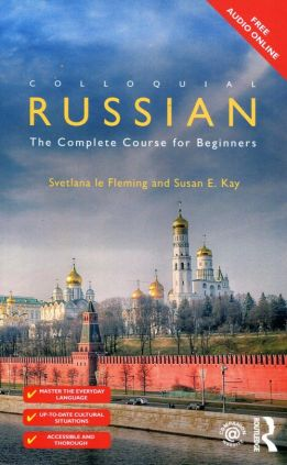 Colloquial Russian The Complete Course for Beginners - Kay Susan E., le Fleming Svetlana