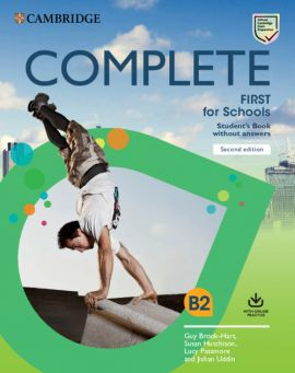 Complete First for Schools B2 Student's Book without answers - Guy Brook-Hart, Susan Hutchison, Lucy Passmore, Jishan Uddin