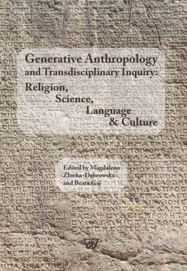 Generative Anthropology and Transdisciplinary Inquiry:Religion, Science, Language & Culture